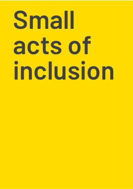 Small acts of inclusion